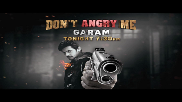Power-packed action aur full-on drama se bhara #DontAngryMe festival shuru hone jaa raha hai aaj shaam 7:30 baje se. Dekhiye #Garam without fail.