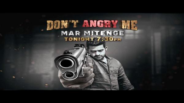 Don't Angry me festival mein dekhiye Mar Mitengey aaj shaam 7:30 baje.