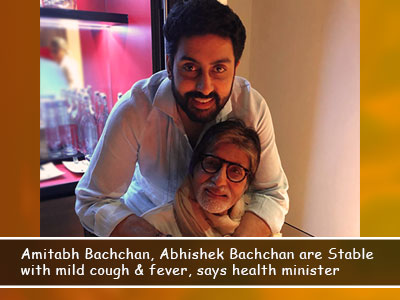 Amitabh & Abhishek Bachchan are stable with mild cough and fever, says Health Minister