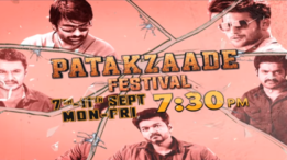 Don't miss the epic Patakzaade Film Festival starting 7th -11th September at 7:30 PM only on Colors Cineplex