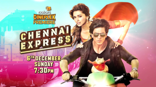 Chennai Express | 6th Dec @7:30PM | Colors Cineplex