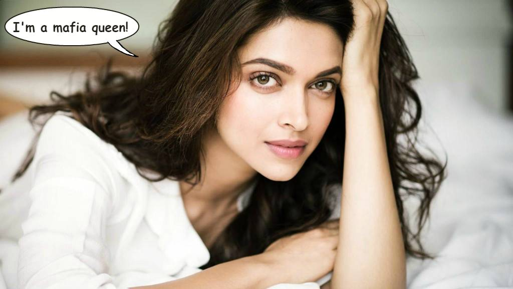 Are you ready to see Deepika play a mafia queen?