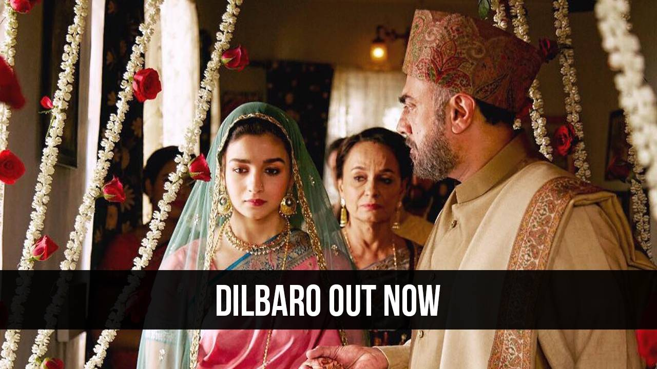 Dilbaro from Raazi out now!