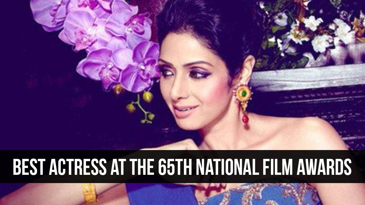 Sridevi honored with National Film Award for 'Mom.'