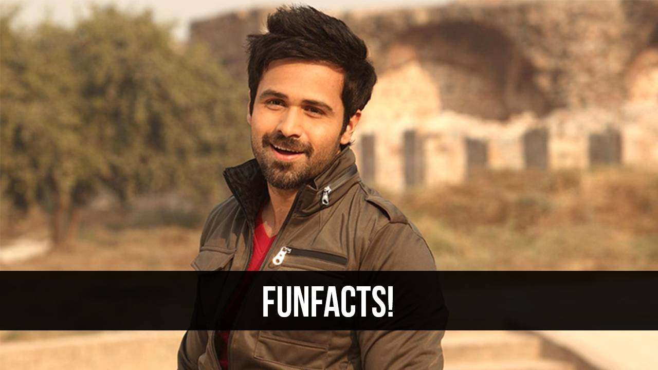 We bet you didn't know these 5 things about Emraan Hashmi.
