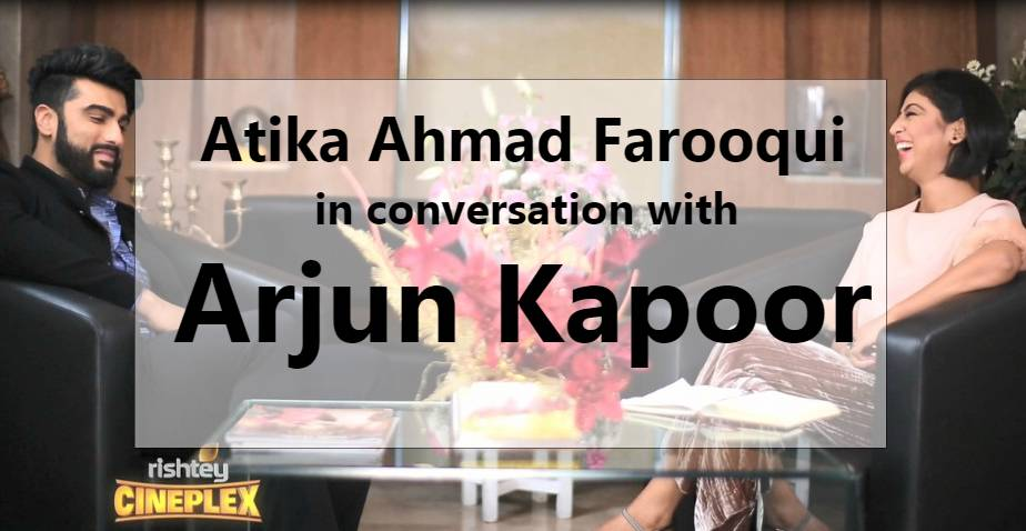 Arjun Kapoor speaks to Atika Ahmad Farooqui on Indian Male mentality & obsession with English