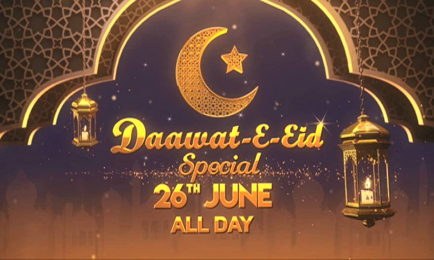 Dawat E Eid Special on 26th June