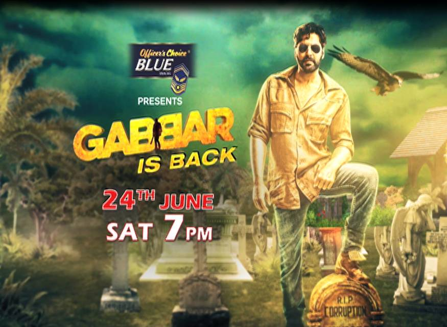 Gabbar Is Back, 24th June at 7 pm