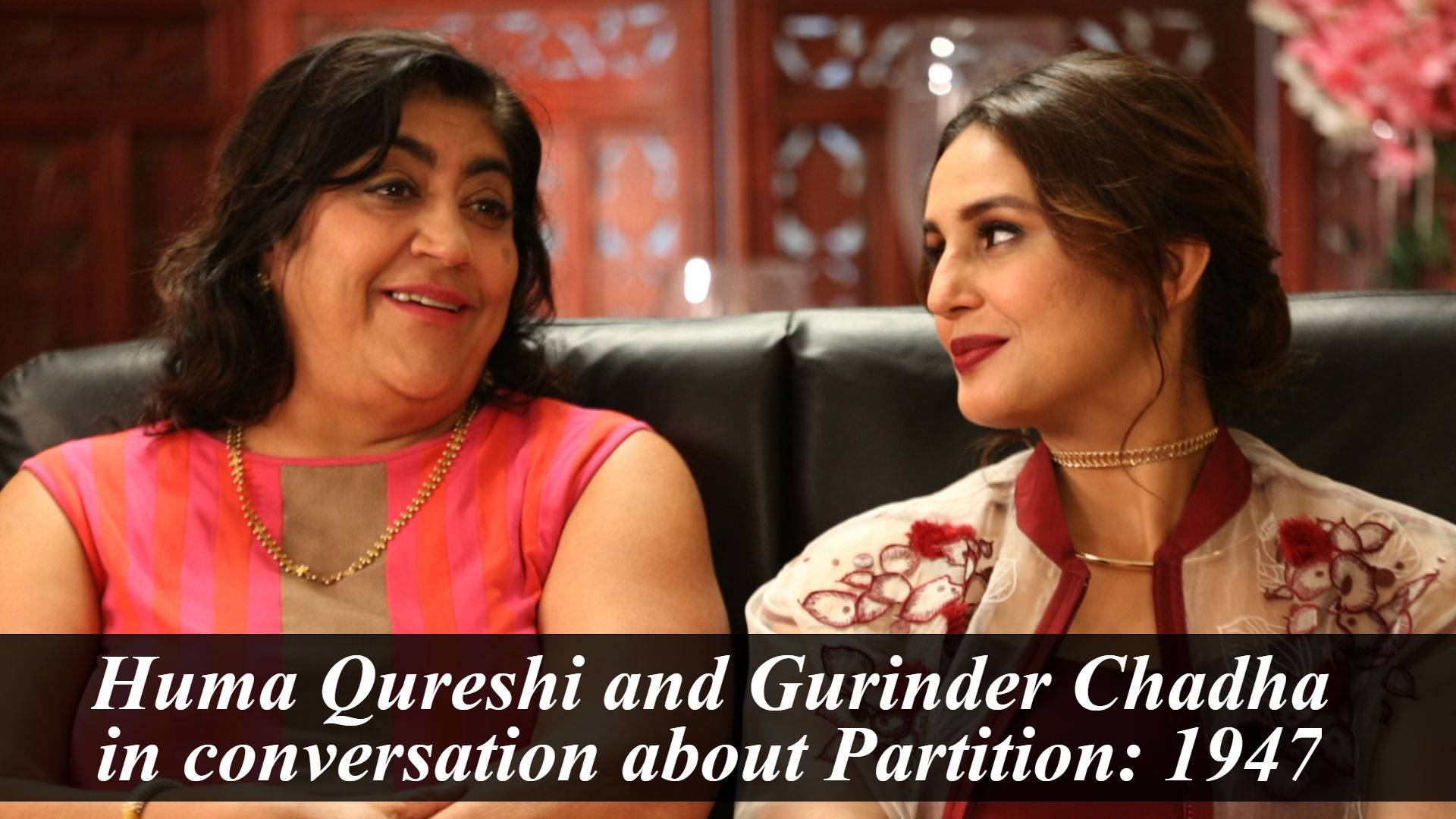Huma Qureshi and Gurinder Chadha in conversation with Atika A. Farooqui about Partition: 1947