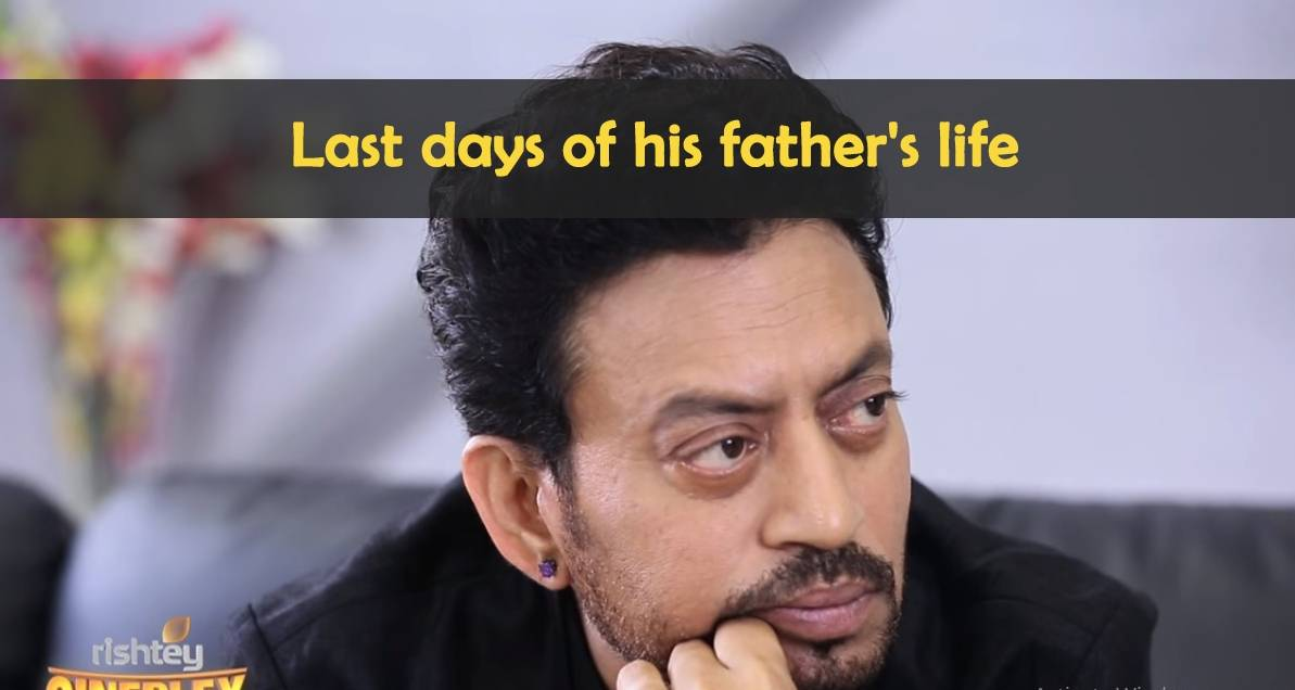 Irrfan Khan on his Father who refused medicines in his last days