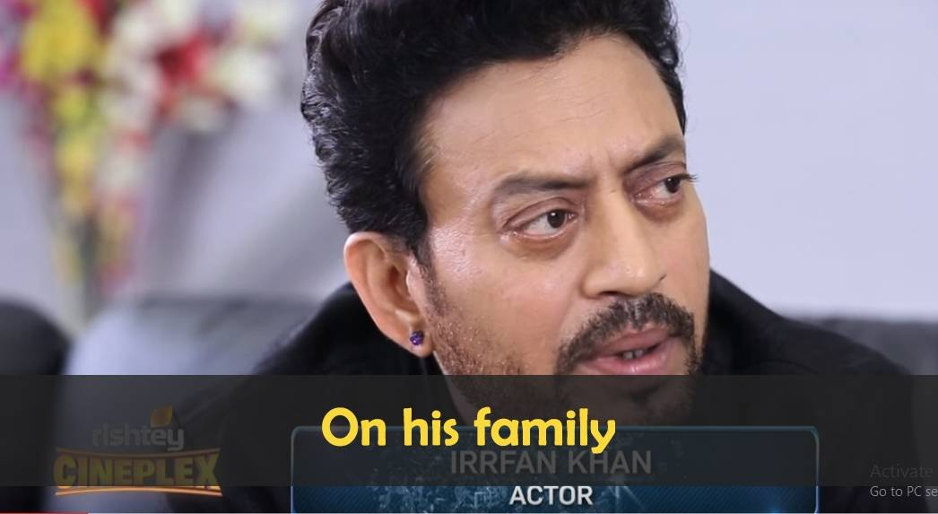 Irrfan Khan on his Wife and family