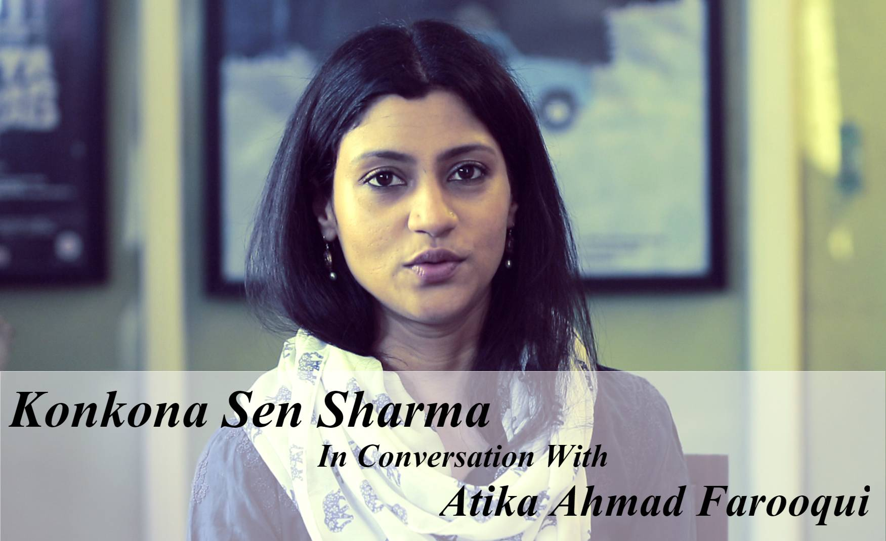 Konkona Sen Sharma In Conversation With Atika Ahmad Farooqui