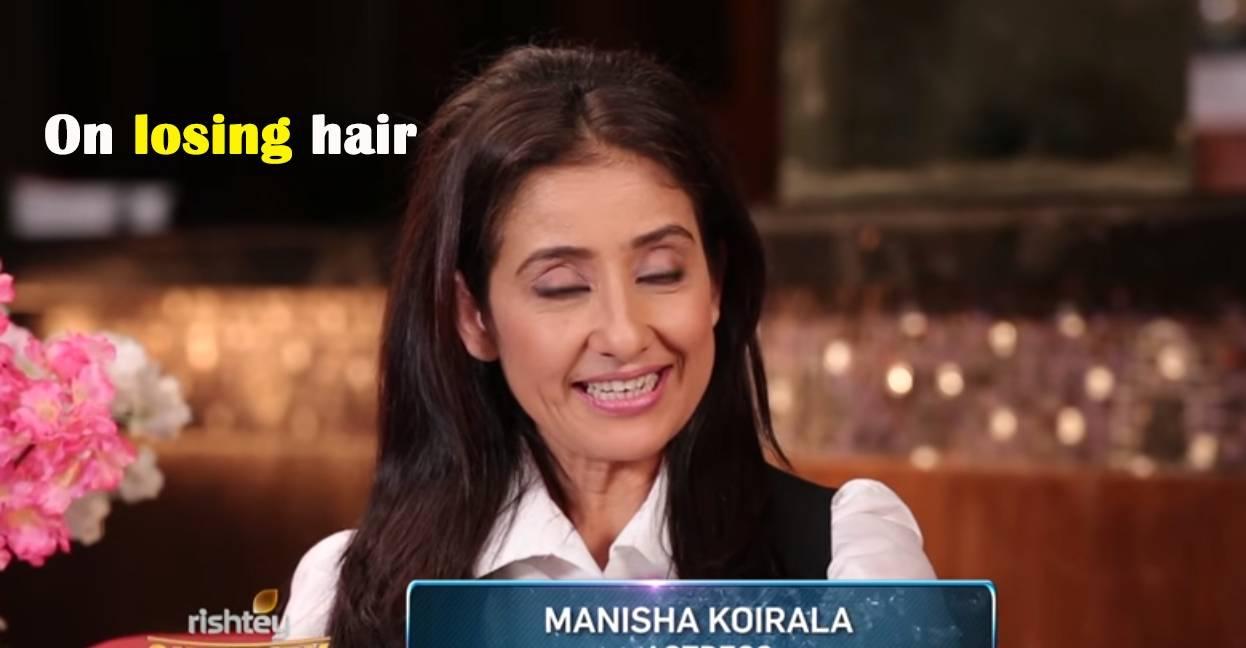 Manisha Koirala speaks on loosing Hair in Cancer
