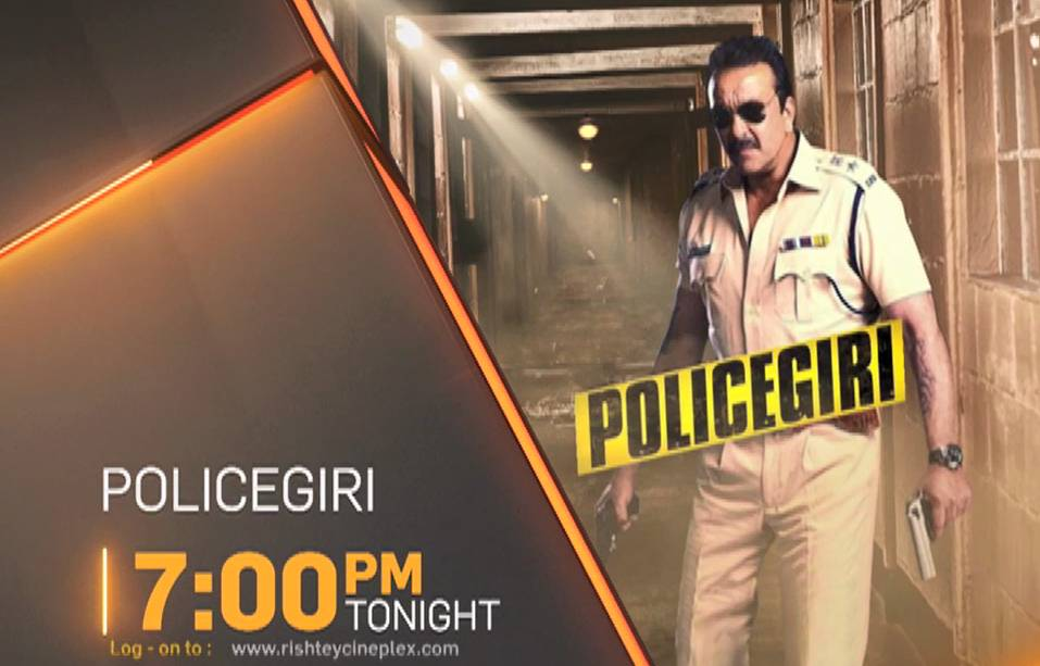 Policegiri tonight at 7 pm