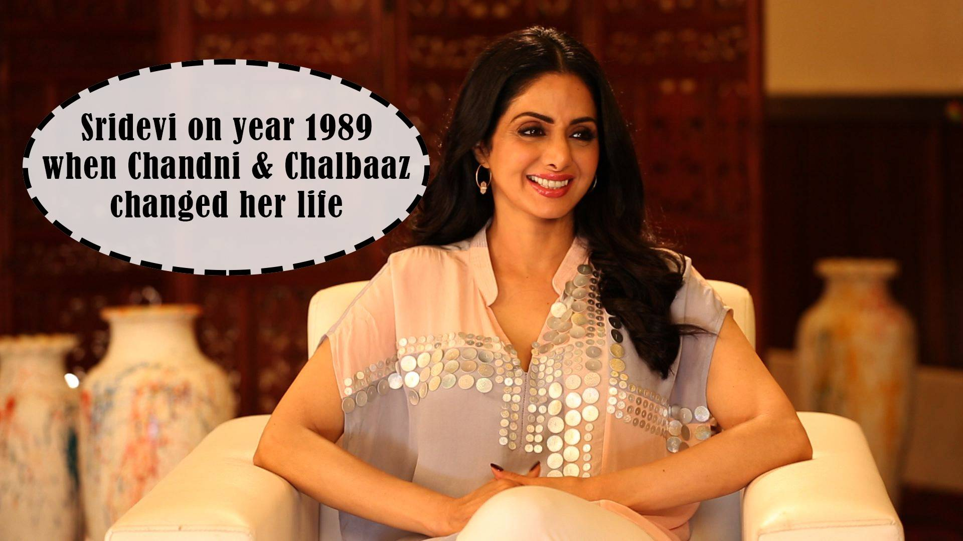 Sridevi on year 1989 when Chandni & Chalbaaz changed her life.