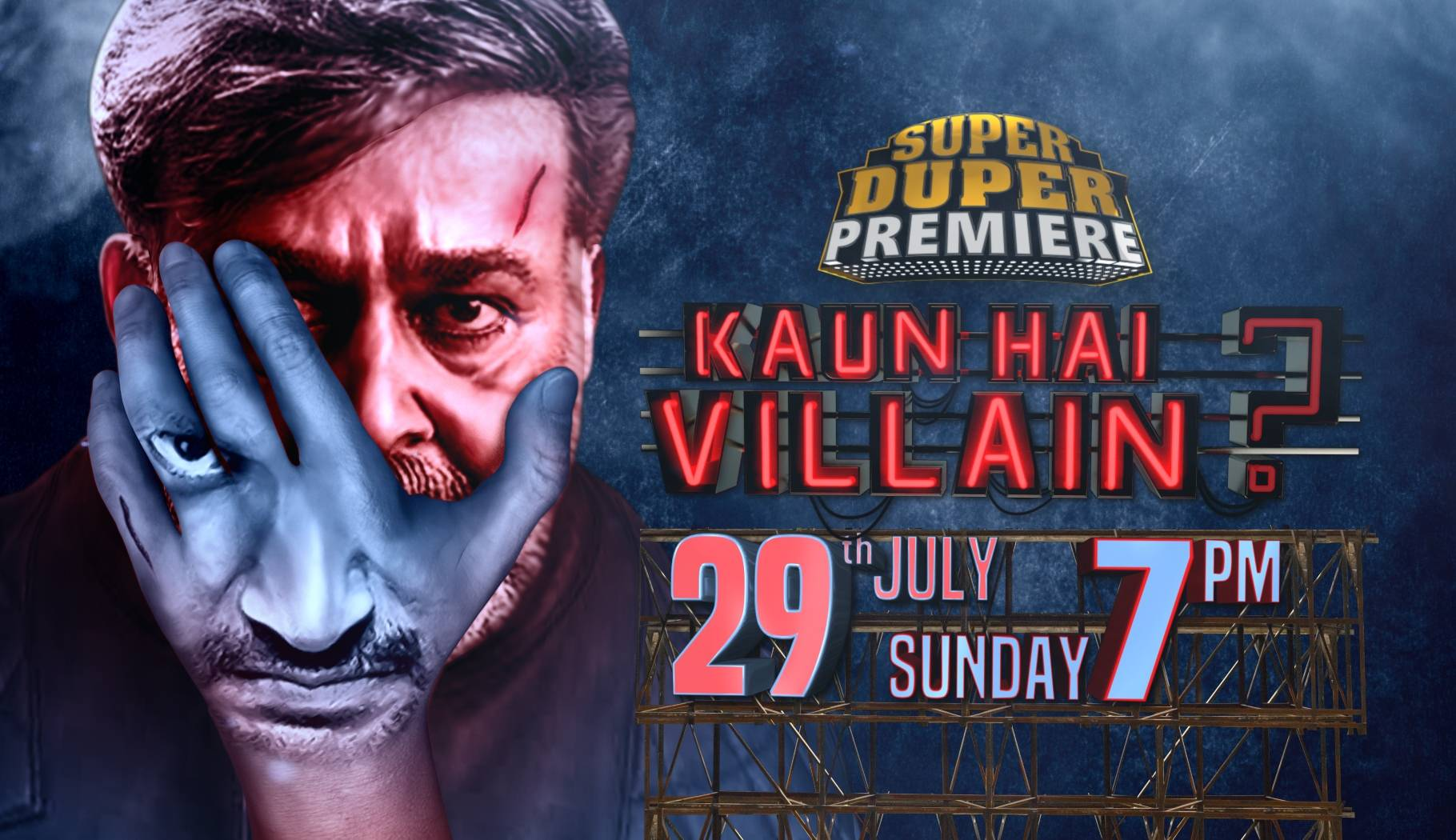 Super Duper Premiere – Kaun Hai Villian On 29th July, 2018 At 7 Pm